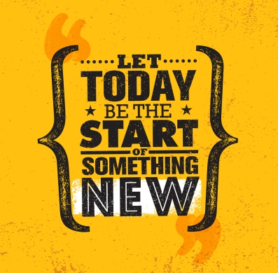 Let Today Be The Start Of Something New. Inspiring Creative Motivation Quote Poster Template. Vector Typography